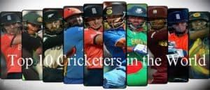 Top 10 Cricketers in the World